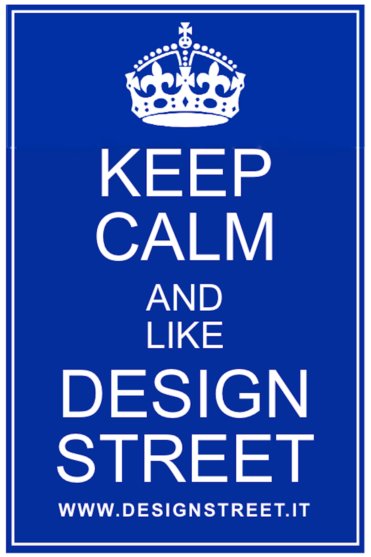 keep calm and like design street