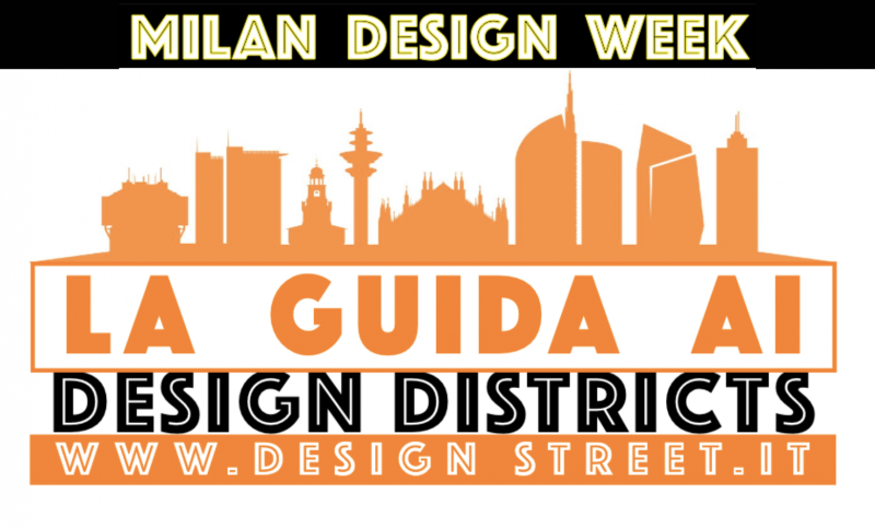 Milano Design Week 2018 - Guida ai Design Districts